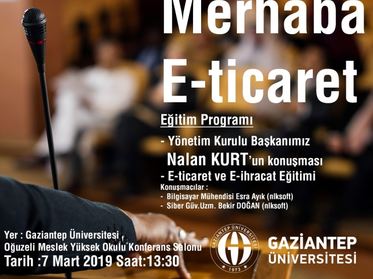 Hello at Gaziantep University Oğuzeli Vocational School, Let's meet at the E-Commerce Conference.